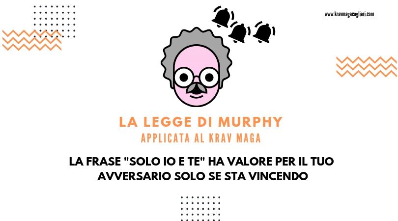 Terza legge di Murphy applicata al KravMaga